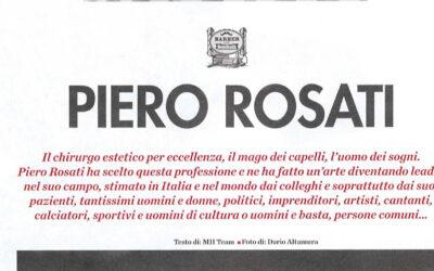 Piero Rosati: il mago dei capelli, l'uomo dei sogni