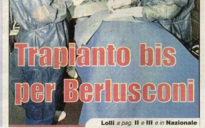 Trapianto bis per Berlusconi